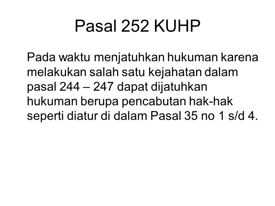 Pasal 251KUHP Barangsiapa dengan sengaja dan tanpa izin pemerintah Menyimpan/memasukkan ke Indonesia Keping / lembaran perak Baik yang ada maupun yang