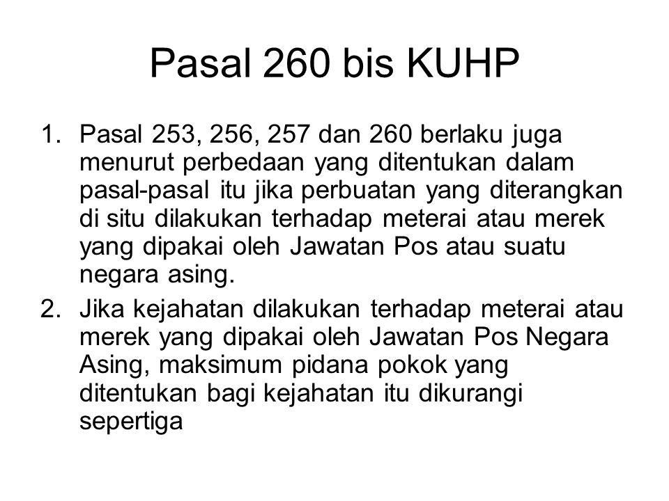Pasal 260 KUHP Ayat ( 2 ) : –Dengan sengaja memakai, menjual, menawarkan, menyerahkan, mempunyai pesediaan untuk dijual, atau –Memasukkan ke Indonesia
