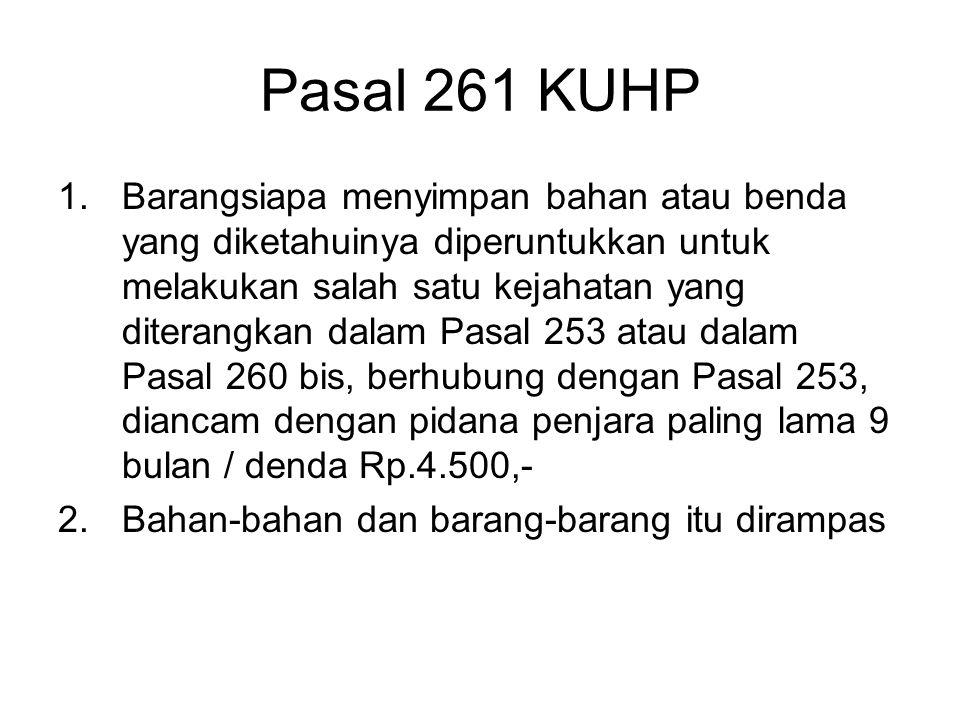 Pasal 260 bis KUHP 1.Pasal 253, 256, 257 dan 260 berlaku juga menurut perbedaan yang ditentukan dalam pasal-pasal itu jika perbuatan yang diterangkan di situ dilakukan terhadap meterai atau merek yang dipakai oleh Jawatan Pos atau suatu negara asing.