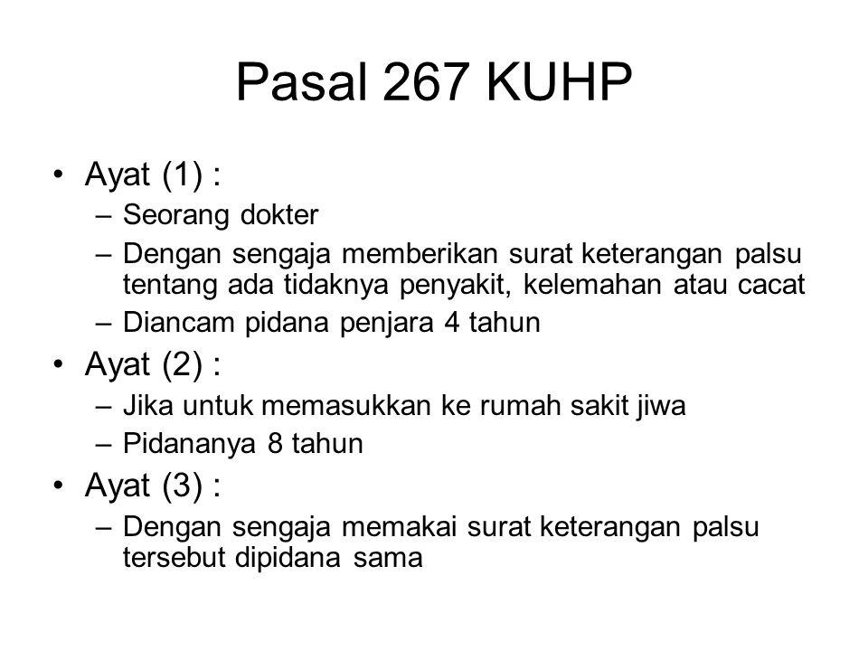 Pasal 266 ayat (2) Barangsiapa Dengan sengaja Memakai akta tersebut ayat (1) seolah- olah isinya sesuai dengan kebenaran Jika pemakaiannya dapat menimbulkan kerugian Diancam pidana penjara 7 tahun