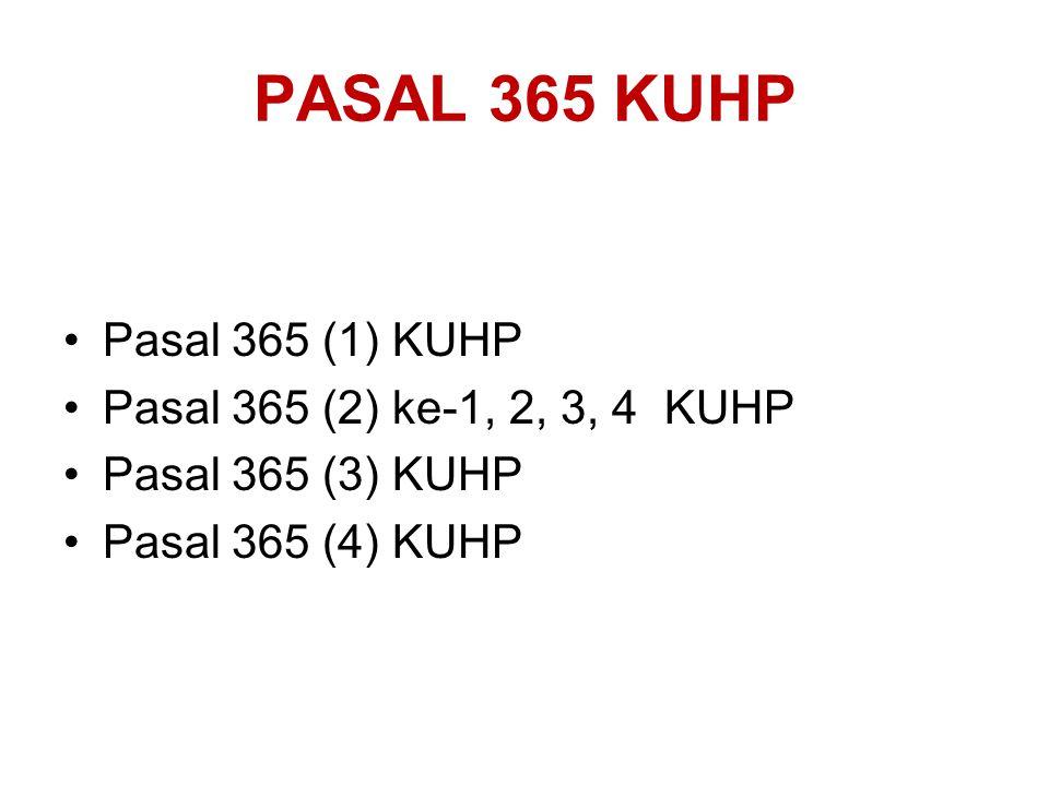 PASAL 363 KUHP 1.Pencurian Ternak 2.Pencurian pada waktu : Kebakarangempa bumikecelakaan KA Peledakangunung meletus huru hara Banjirkapal karampembero