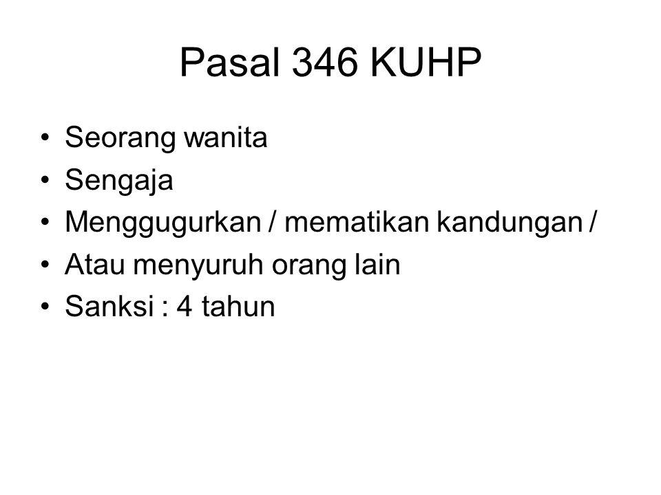 Pembunuhan/pengguguran kandungan Pasal 346 Pasal 347 Pasal 348 Pasal 349