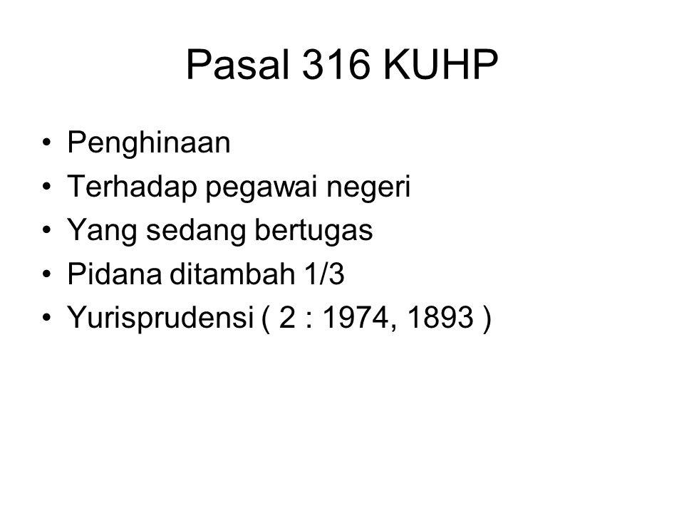 Penghinaan ringan (Psl.315) ( APC ) Penghinaan dengan sengaja Tidak bersifat pencemaran / pencemaran tertulis Dimuka umum dg lisan/tulisan, atau Dimuk