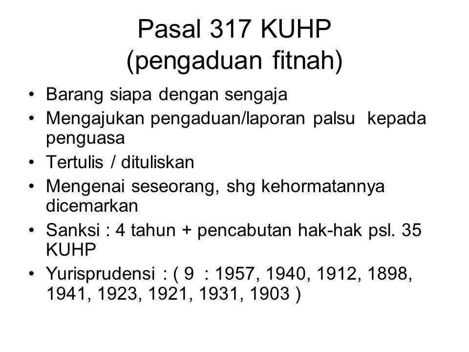 Pasal 316 KUHP Penghinaan Terhadap pegawai negeri Yang sedang bertugas Pidana ditambah 1/3 Yurisprudensi ( 2 : 1974, 1893 )