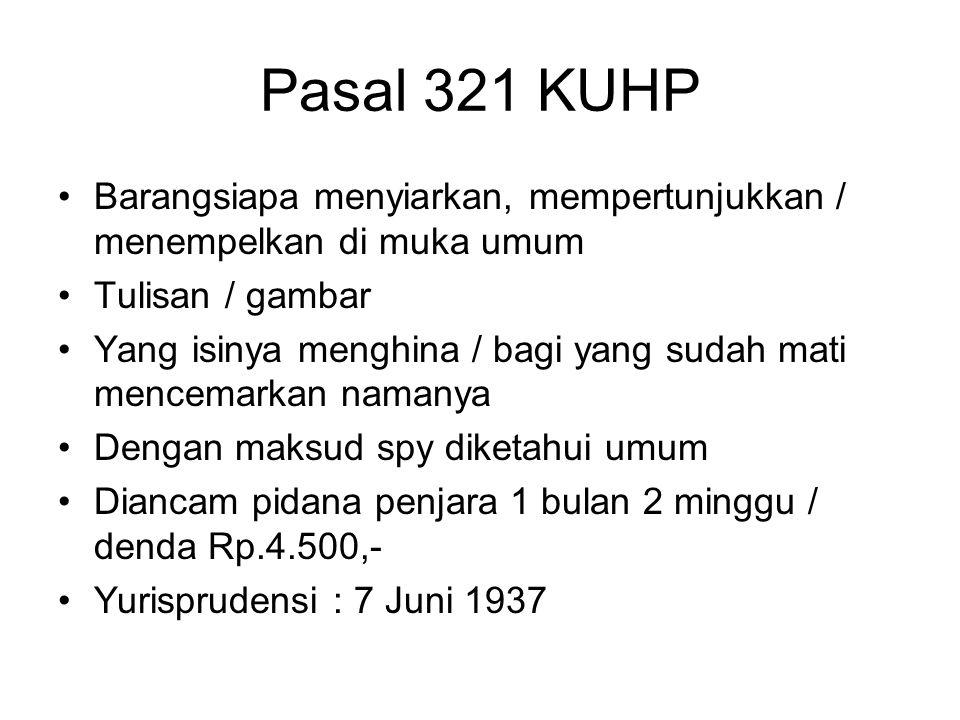 Pasal 320 KUHP Barangsiapa menista / menista dengan tulisan Terhadap seseorang yang sudah meninggal Sanksi penjara 4 bln 2 minggu / denda Rp.4.500,- P