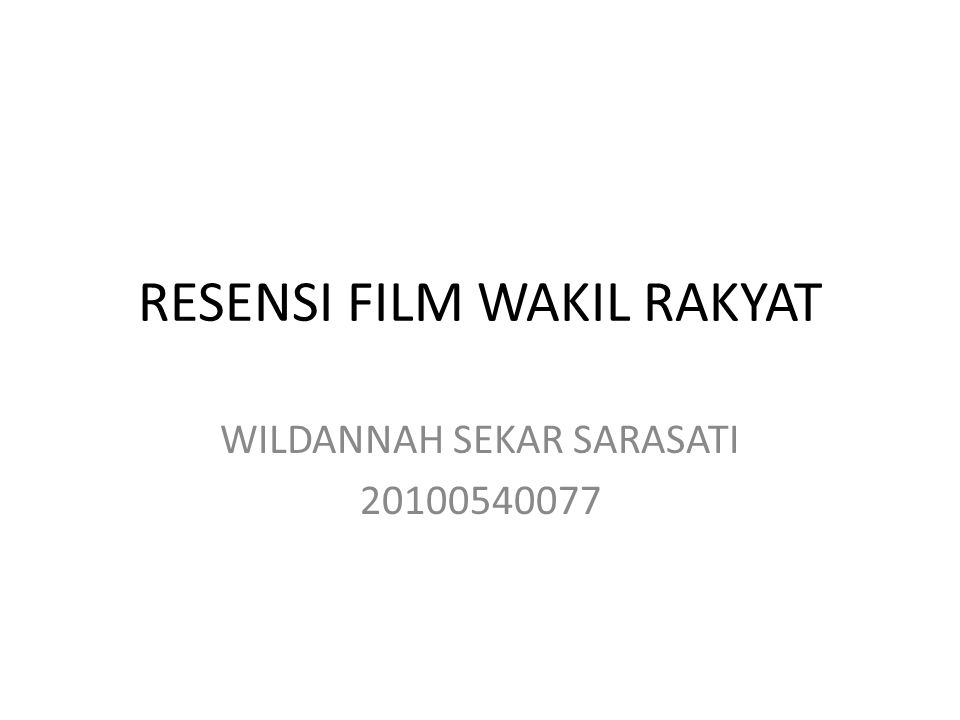RESENSI FILM WAKIL RAKYAT WILDANNAH SEKAR SARASATI 20100540077