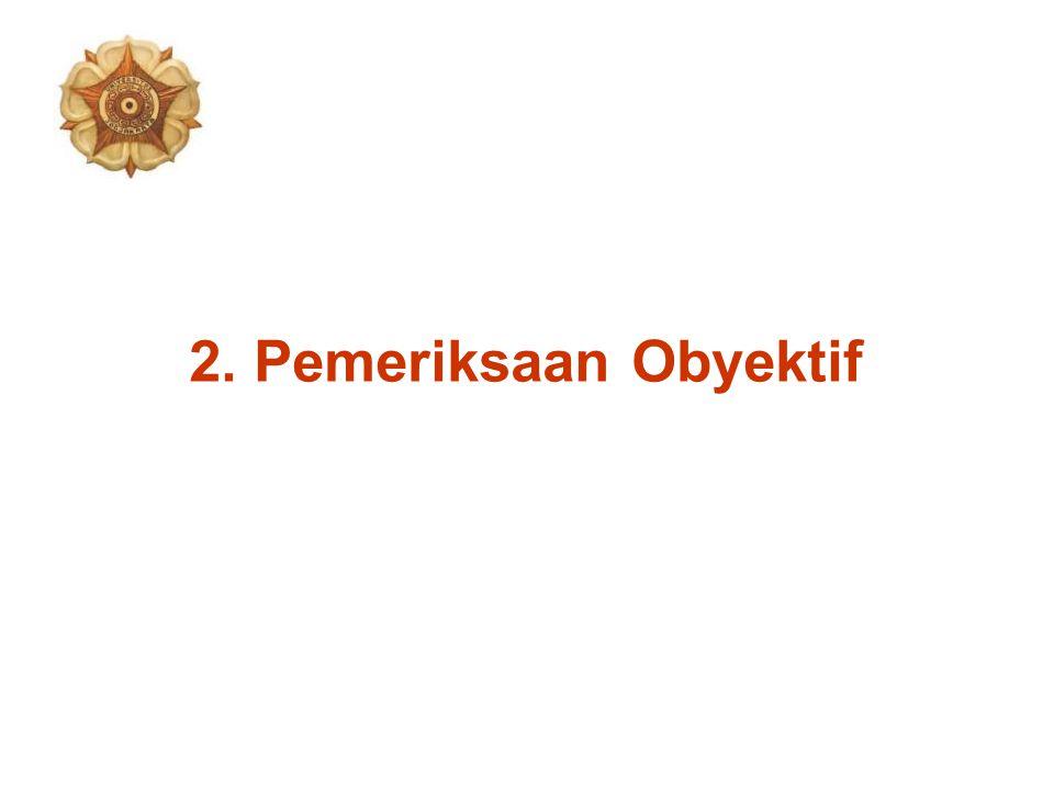2. Pemeriksaan Obyektif
