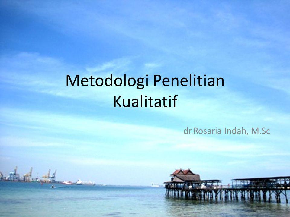 Metodologi Penelitian Kualitatif dr.Rosaria Indah, M.Sc