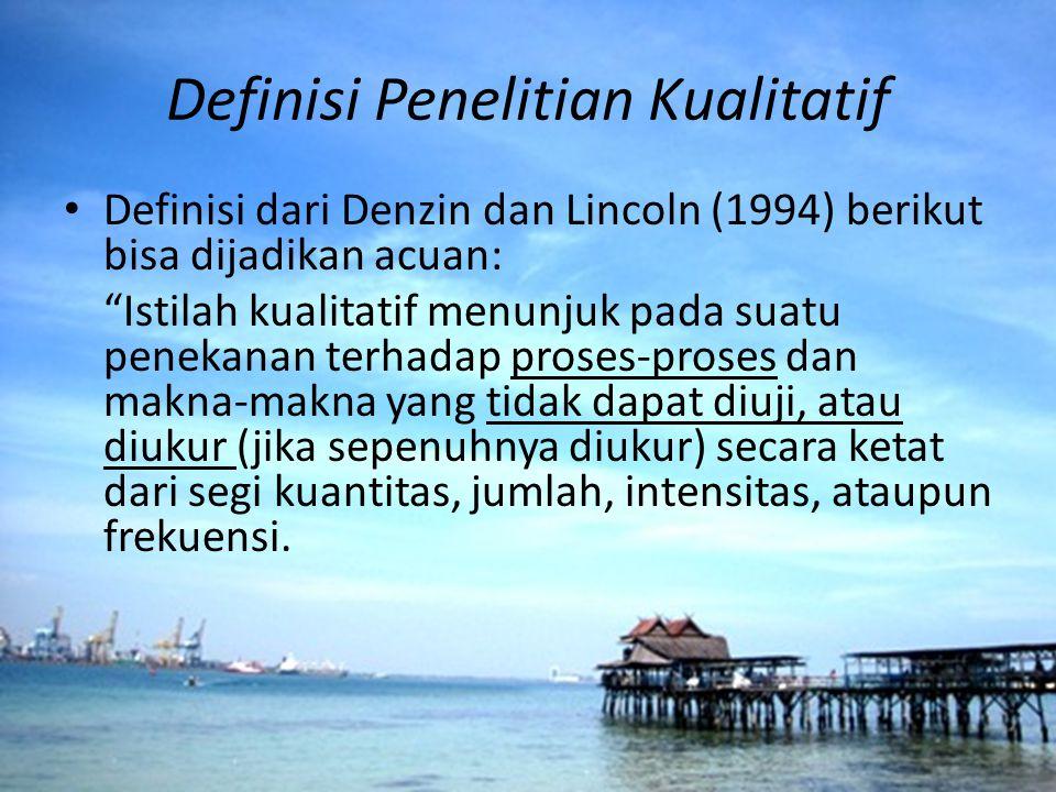 """Definisi Penelitian Kualitatif Definisi dari Denzin dan Lincoln (1994) berikut bisa dijadikan acuan: """"Istilah kualitatif menunjuk pada suatu penekanan"""