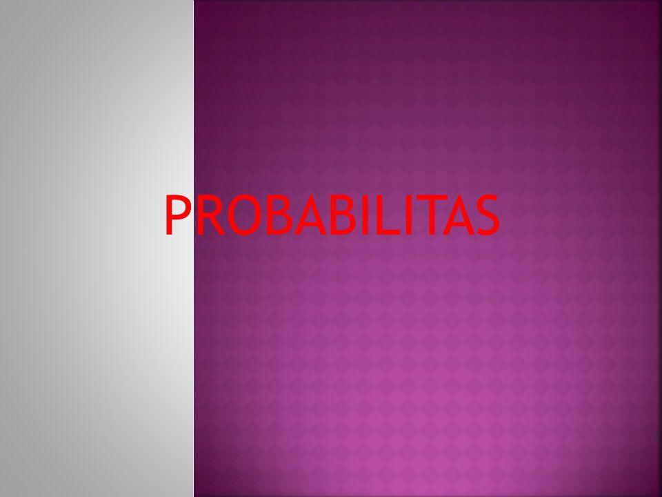 Probabilitas diartikan sebagai hasil bagi dari banyaknya peristiwa yang dimaksud dengan seluruh peristiwa yang mungkin.