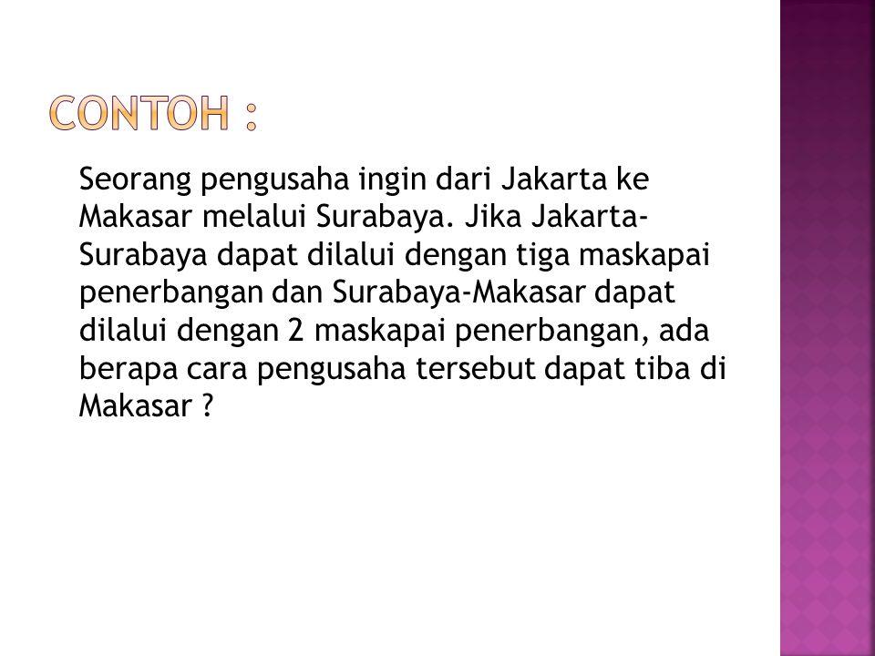 Seorang pengusaha ingin dari Jakarta ke Makasar melalui Surabaya. Jika Jakarta- Surabaya dapat dilalui dengan tiga maskapai penerbangan dan Surabaya-M
