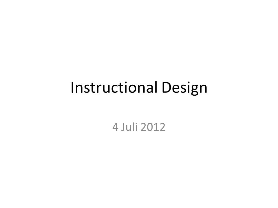 Instructional Design 4 Juli 2012