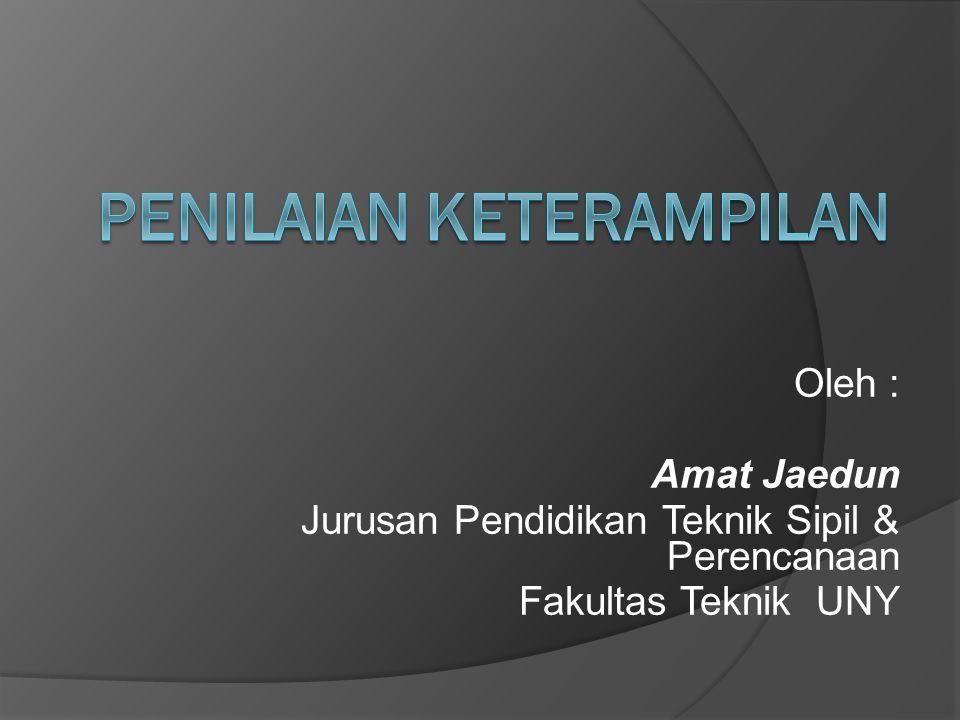 Oleh : Amat Jaedun Jurusan Pendidikan Teknik Sipil & Perencanaan Fakultas Teknik UNY