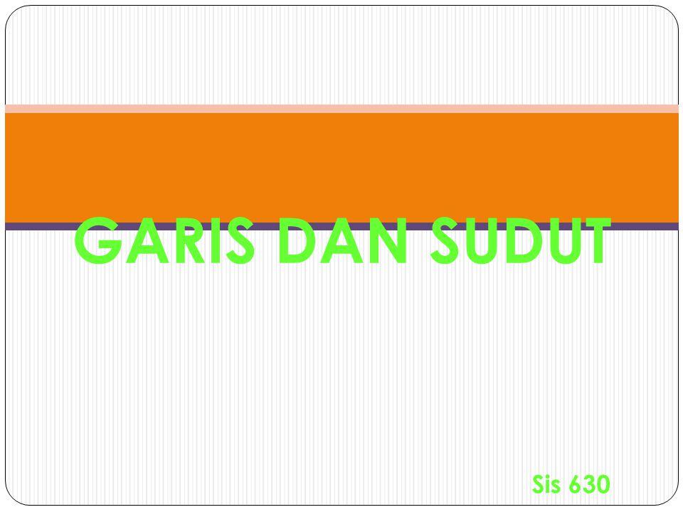 Sis 630 GARIS DAN SUDUT