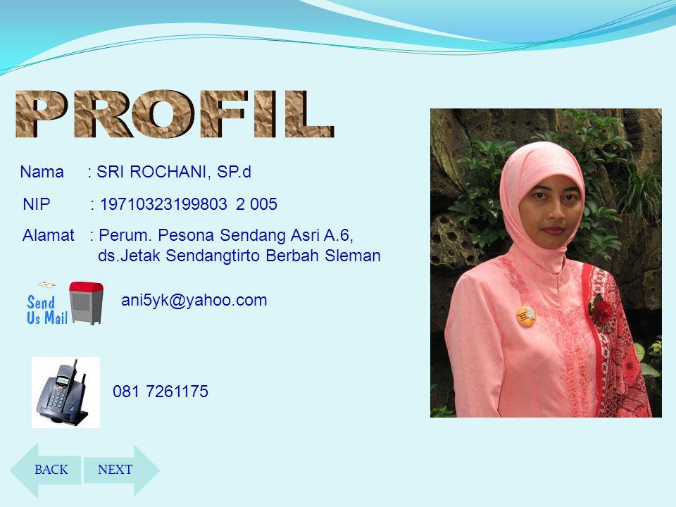 Nama: SRI ROCHANI, SP.d NIP: 19710323199803 2 005 Alamat : Perum.