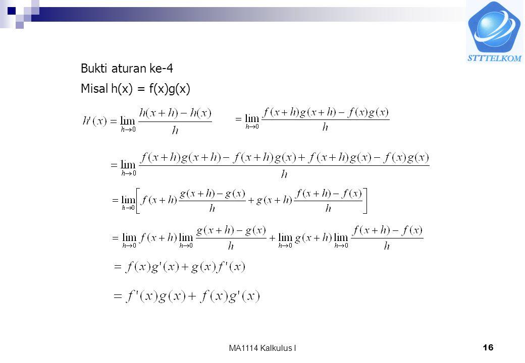 MA1114 Kalkulus I16 Bukti aturan ke-4 Misal h(x) = f(x)g(x)