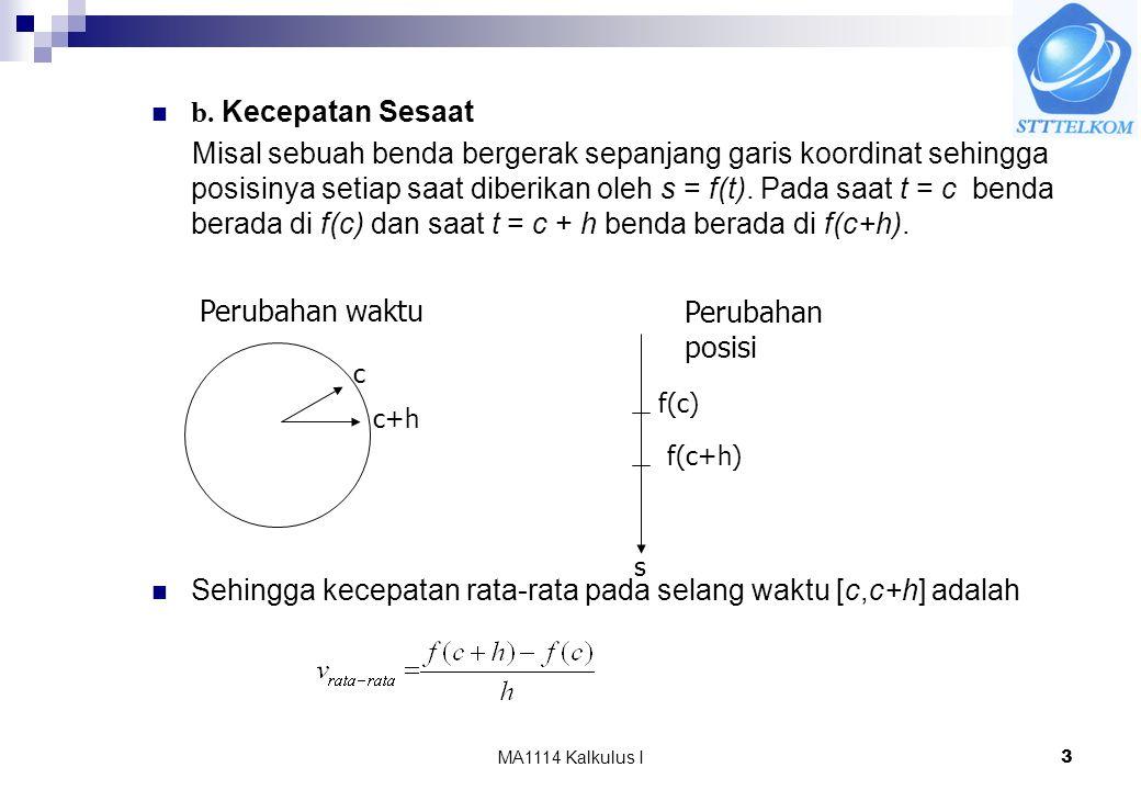 MA1114 Kalkulus I3 b. Kecepatan Sesaat Misal sebuah benda bergerak sepanjang garis koordinat sehingga posisinya setiap saat diberikan oleh s = f(t). P