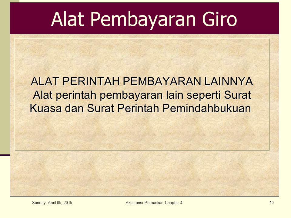 Sunday, April 05, 2015 Akuntansi Perbankan Chapter 410 Alat Pembayaran Giro ALAT PERINTAH PEMBAYARAN LAINNYA Alat perintah pembayaran lain seperti Sur