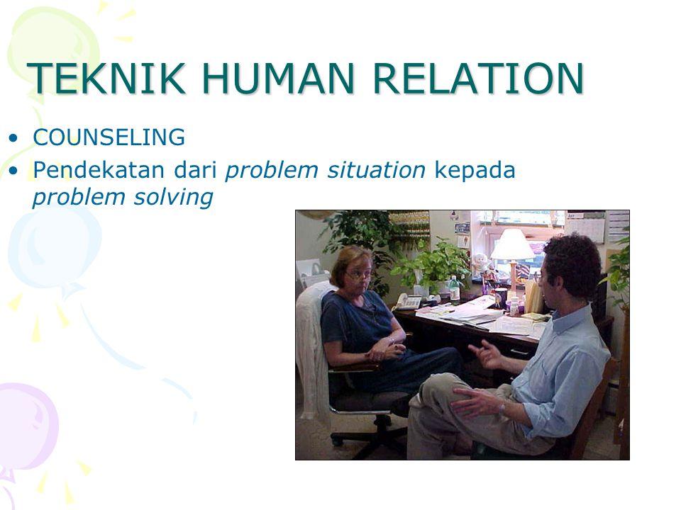 TEKNIK HUMAN RELATION COUNSELING Pendekatan dari problem situation kepada problem solving