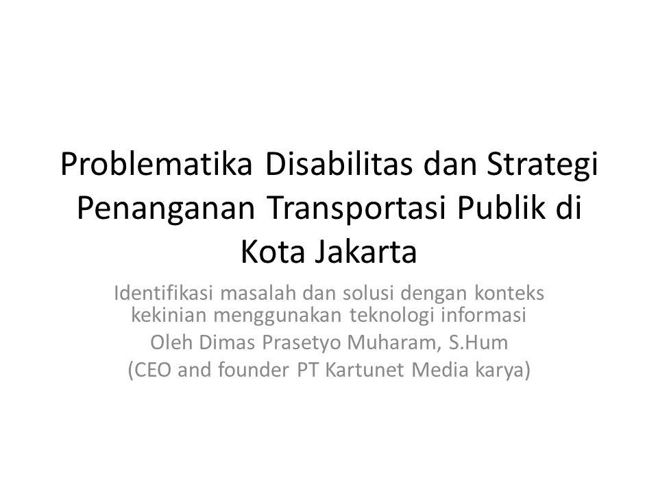 Problematika Disabilitas dan Strategi Penanganan Transportasi Publik di Kota Jakarta Identifikasi masalah dan solusi dengan konteks kekinian menggunak