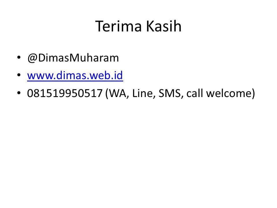 Terima Kasih @DimasMuharam www.dimas.web.id 081519950517 (WA, Line, SMS, call welcome)