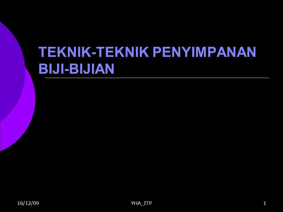 YHA_ITP62 TREN SISTEM PENYIMPANAN PANGAN DI DUNIA  Tren Penyimpanan di Negara-Negara Maju Negara berkembang belum dapat memenuhi kriteria penyimpanan ideal Negara maju sudah dapat menerapkan sistem penyimpanan ideal  Kontrol otomatis  Metode deteksi cepat dengan deteksi akustik (Mennensier, 1990)  Pengecekan dilakukan secara computerized  Penggunaan model sistem penyimpanan yang computerized 16/12/09
