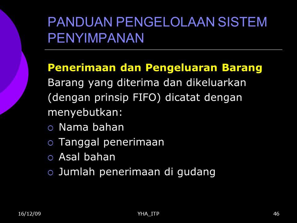 YHA_ITP46 PANDUAN PENGELOLAAN SISTEM PENYIMPANAN Penerimaan dan Pengeluaran Barang Barang yang diterima dan dikeluarkan (dengan prinsip FIFO) dicatat