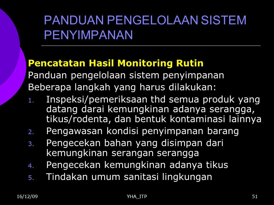 YHA_ITP51 PANDUAN PENGELOLAAN SISTEM PENYIMPANAN Pencatatan Hasil Monitoring Rutin Panduan pengelolaan sistem penyimpanan Beberapa langkah yang harus