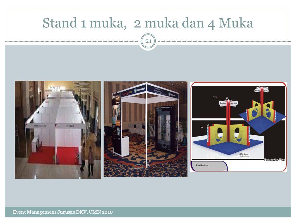 Stand 1 muka, 2 muka dan 4 Muka 21 Event Management Jurusan DKV, UMN 2010