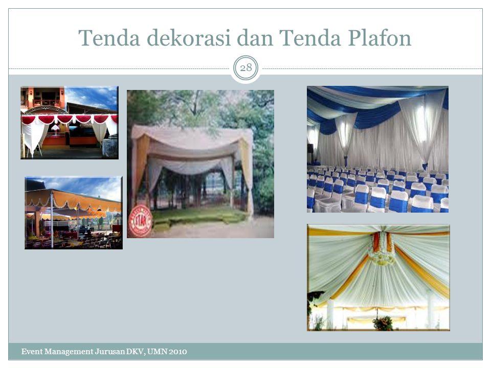 Tenda dekorasi dan Tenda Plafon 28 Event Management Jurusan DKV, UMN 2010