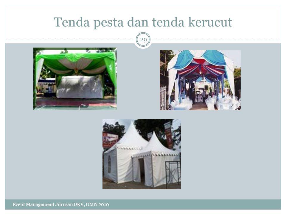 Tenda pesta dan tenda kerucut 29 Event Management Jurusan DKV, UMN 2010