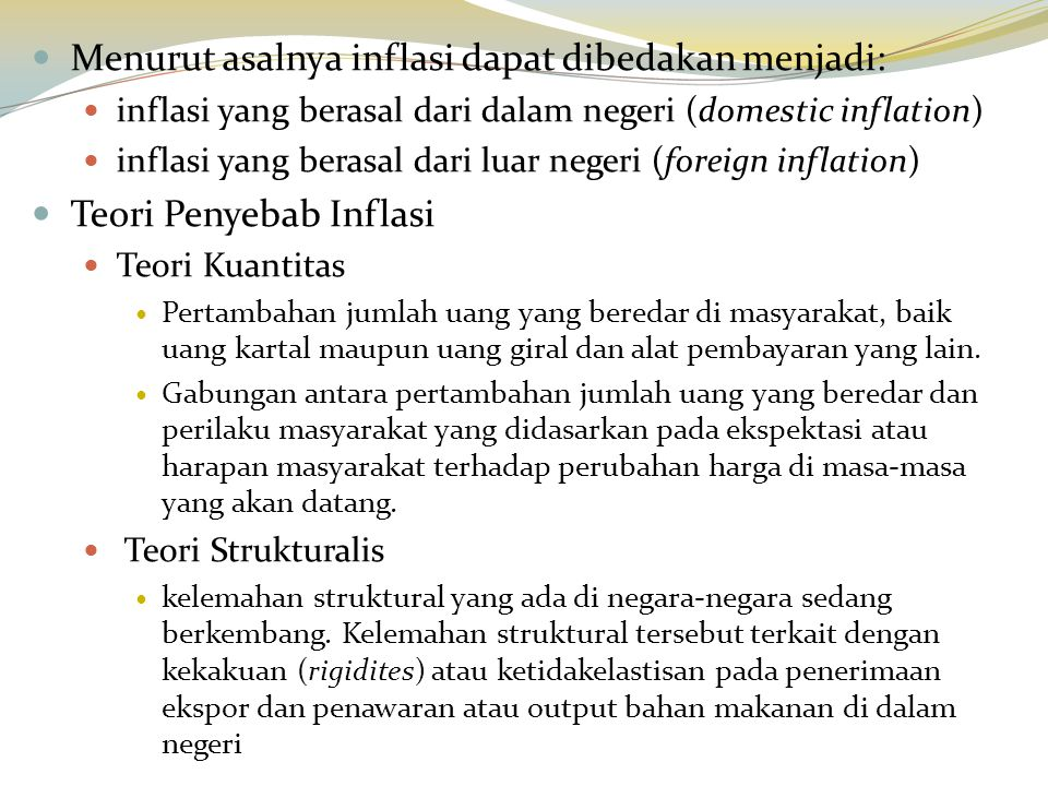 Teori Keynes inflasi timbul disebabkan oleh perilaku masyarakat yang ingin memperoleh barang dan jasa melebihi kemampuan ekonominya.