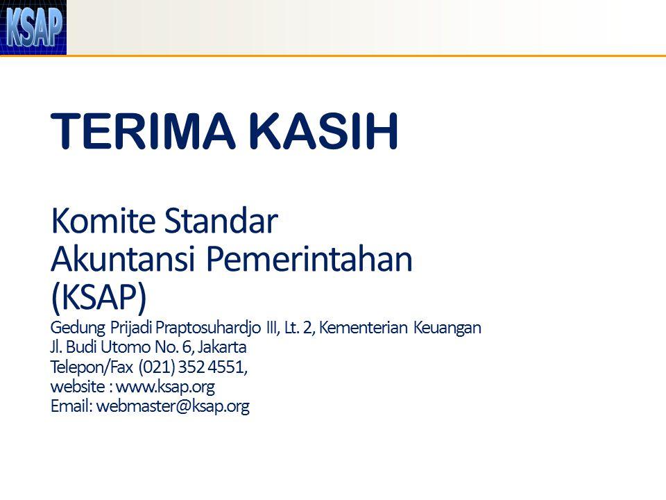 TERIMA KASIH Komite Standar Akuntansi Pemerintahan (KSAP) Gedung Prijadi Praptosuhardjo III, Lt. 2, Kementerian Keuangan Jl. Budi Utomo No. 6, Jakarta