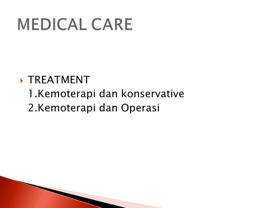  TREATMENT 1.Kemoterapi dan konservative 2.Kemoterapi dan Operasi