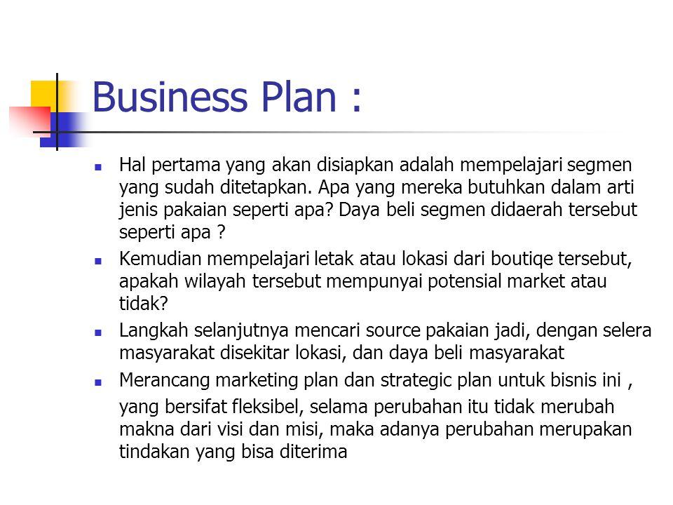 Business Plan : Hal pertama yang akan disiapkan adalah mempelajari segmen yang sudah ditetapkan.