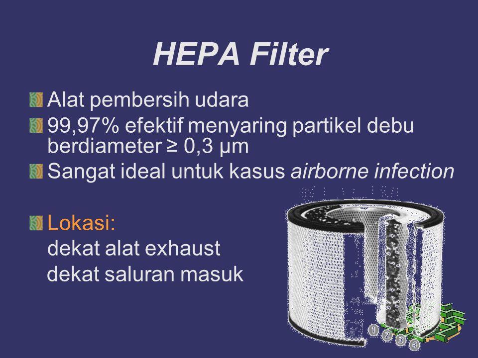 HEPA Filter Alat pembersih udara 99,97% efektif menyaring partikel debu berdiameter ≥ 0,3 µm Sangat ideal untuk kasus airborne infection Lokasi: dekat