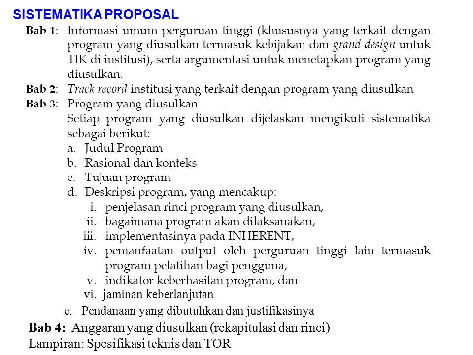 SISTEMATIKA PROPOSAL vi. jaminan keberlanjutan e. Pendanaan yang dibutuhkan dan justifikasinya Bab 4: Anggaran yang diusulkan (rekapitulasi dan rinci)