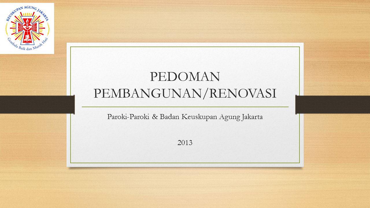 PEDOMAN PEMBANGUNAN/RENOVASI Paroki-Paroki & Badan Keuskupan Agung Jakarta 2013