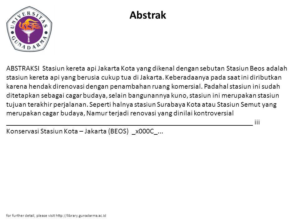 Abstrak ABSTRAKSI Stasiun kereta api Jakarta Kota yang dikenal dengan sebutan Stasiun Beos adalah stasiun kereta api yang berusia cukup tua di Jakarta.