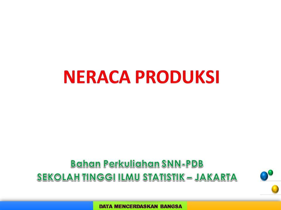  Neraca produksi merupakan neraca pertama dari rangkaian neraca unit institusi dan sektor institusi.