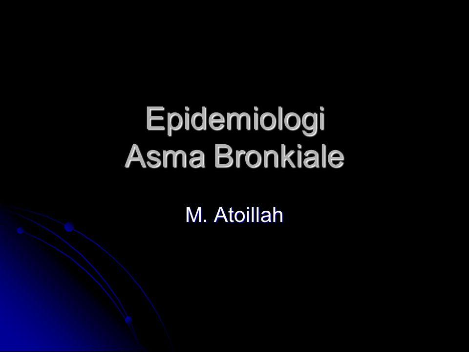 Epidemiologi Asma Bronkiale M. Atoillah