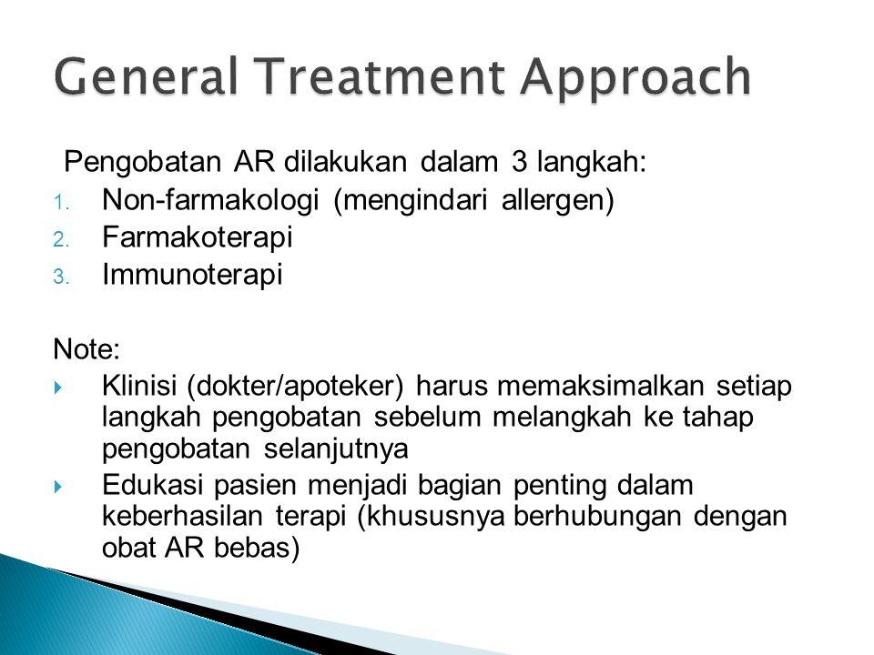 Pengobatan AR dilakukan dalam 3 langkah: 1. Non-farmakologi (mengindari allergen) 2. Farmakoterapi 3. Immunoterapi Note:  Klinisi (dokter/apoteker) h