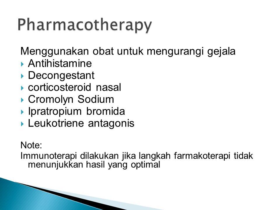 Menggunakan obat untuk mengurangi gejala  Antihistamine  Decongestant  corticosteroid nasal  Cromolyn Sodium  Ipratropium bromida  Leukotriene antagonis Note: Immunoterapi dilakukan jika langkah farmakoterapi tidak menunjukkan hasil yang optimal