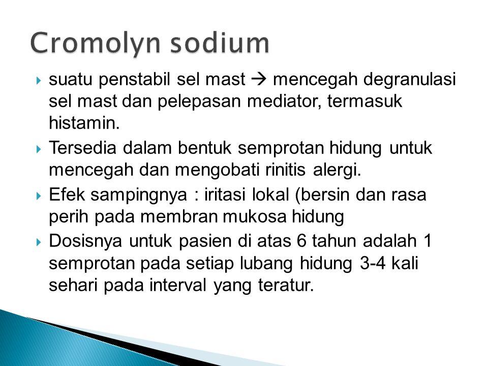  suatu penstabil sel mast  mencegah degranulasi sel mast dan pelepasan mediator, termasuk histamin.