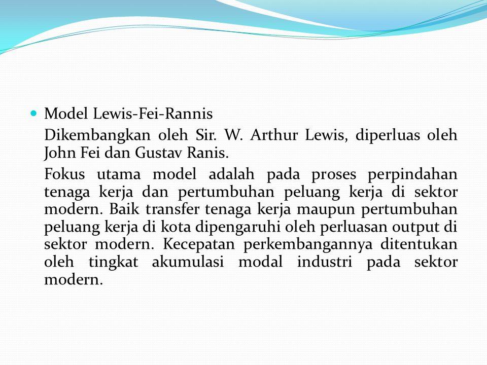 Model Lewis-Fei-Rannis Dikembangkan oleh Sir. W. Arthur Lewis, diperluas oleh John Fei dan Gustav Ranis. Fokus utama model adalah pada proses perpinda