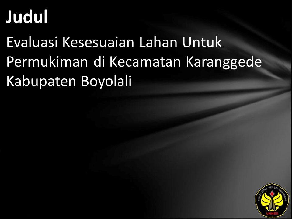 Judul Evaluasi Kesesuaian Lahan Untuk Permukiman di Kecamatan Karanggede Kabupaten Boyolali