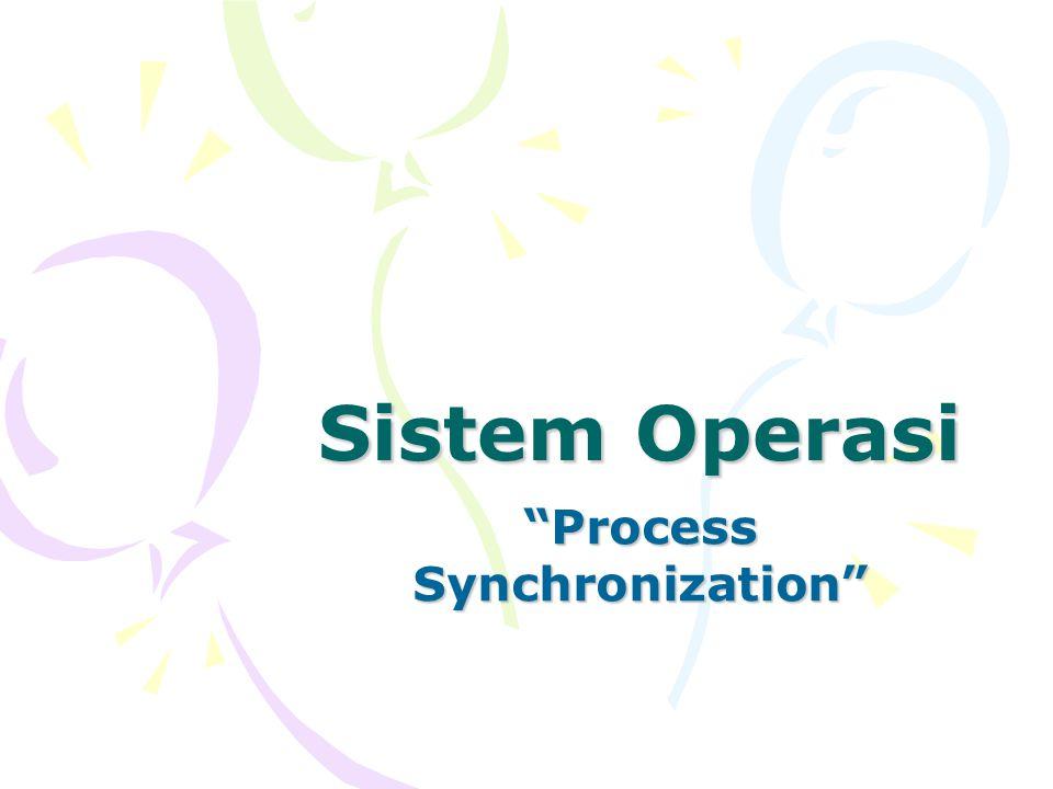 "Sistem Operasi ""Process Synchronization"""