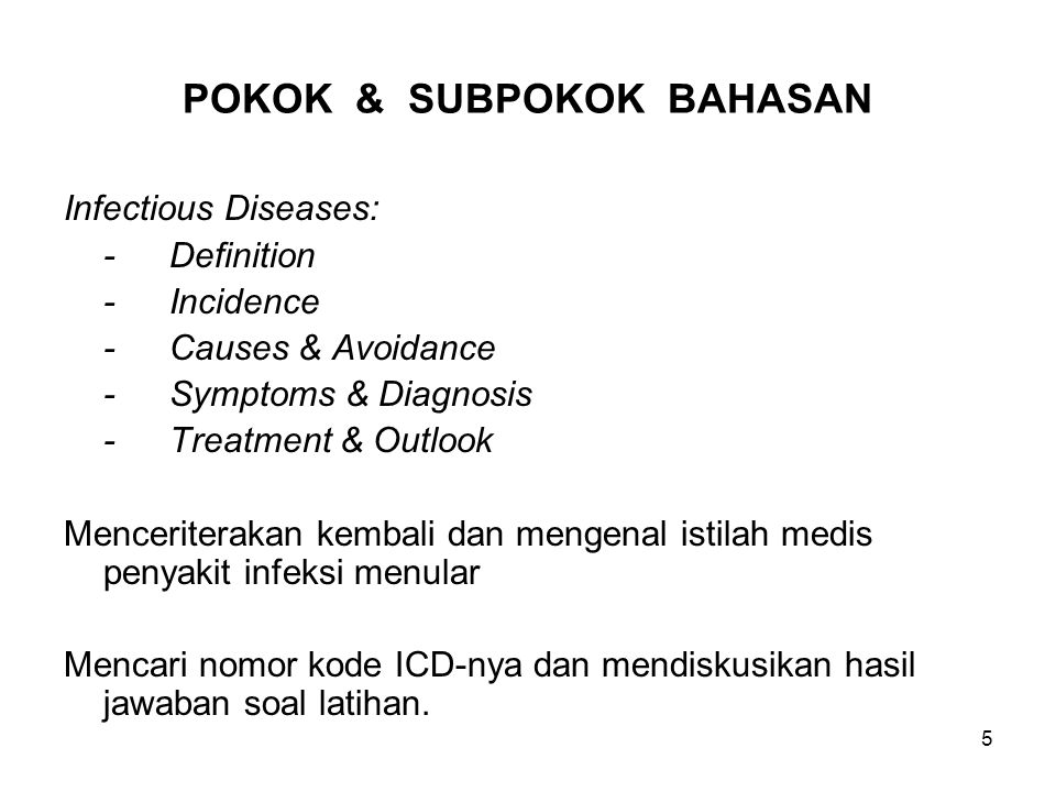 6 READING 1 (Sumber: AMA Encyclopedia of Medicine) INFECTIOUS DISEASE Any illness, that is caused by a specific microorganisme.