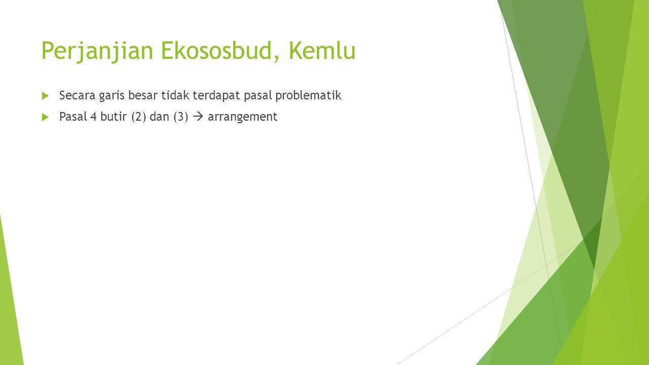 Perjanjian Ekososbud, Kemlu  Secara garis besar tidak terdapat pasal problematik  Pasal 4 butir (2) dan (3)  arrangement