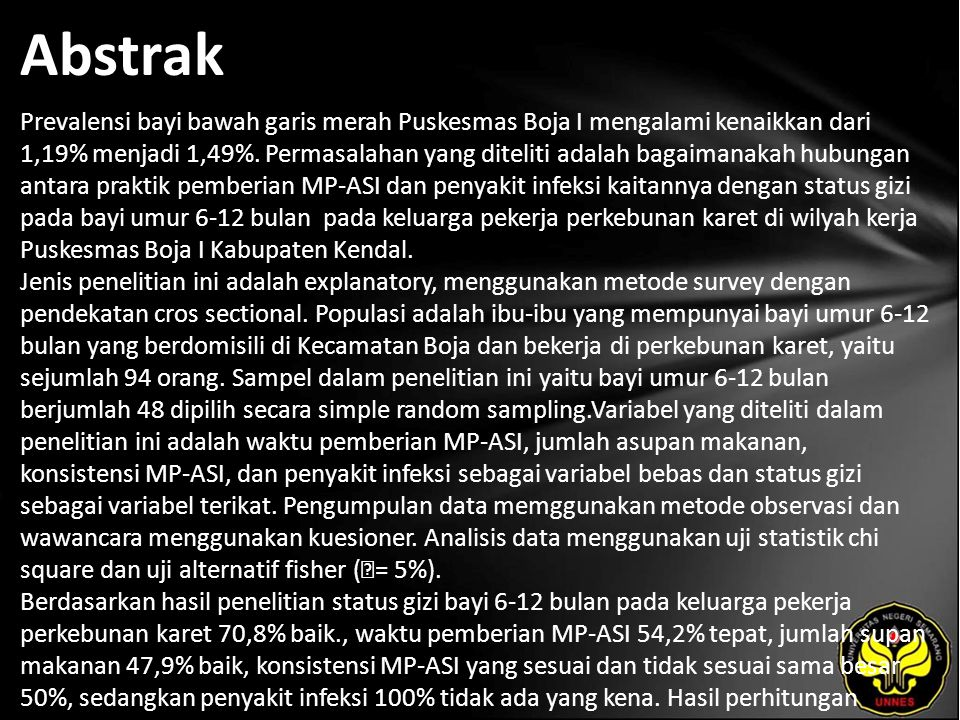 Abstrak Prevalensi bayi bawah garis merah Puskesmas Boja I mengalami kenaikkan dari 1,19% menjadi 1,49%.